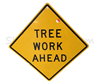 TREE WORK AHEAD METAL SIGN 36""
